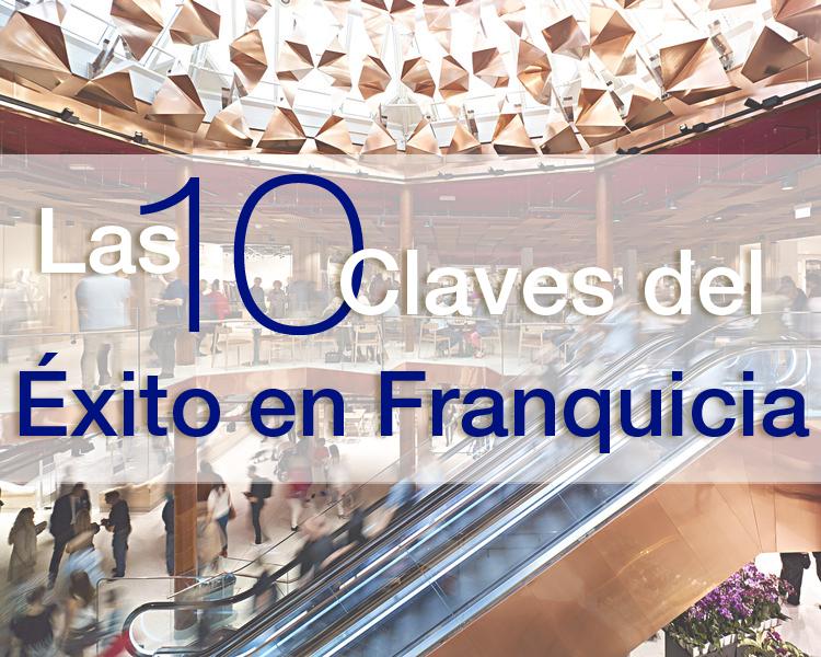 10_CLAVES_EXITO_FRANQUICIA-franquicias_rentables-franquiciar_mi_negocio-franquicia-Tormo_Franquicias_Consulting